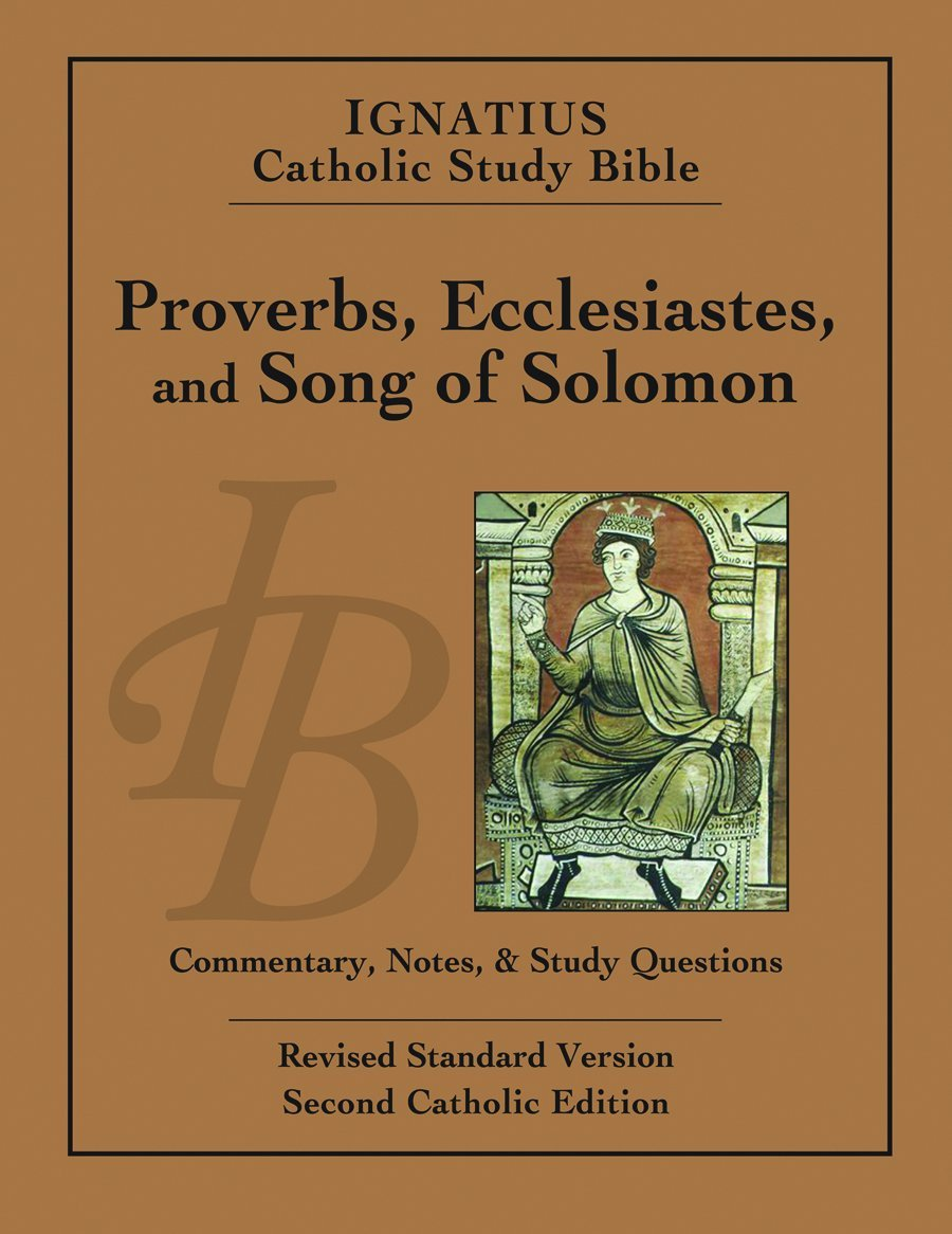 proverbs ecclesiastes and song of solomon ignatius catholic proverbs ecclesiastes and song of solomon ignatius catholic study bible kindle edition
